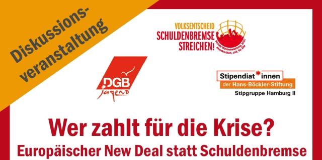 """""""Wer zahlt für die Krise? Europäischer New Deal statt Schuldenbremse"""""""